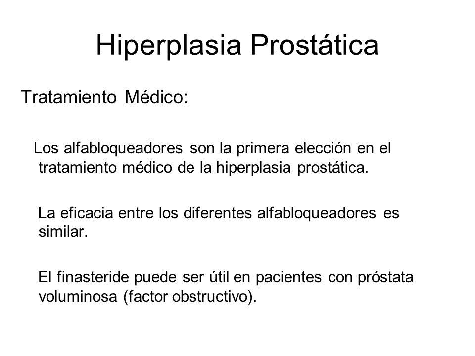 Hiperplasia Prostática Tratamiento Médico: Los alfabloqueadores son la primera elección en el tratamiento médico de la hiperplasia prostática. La efic