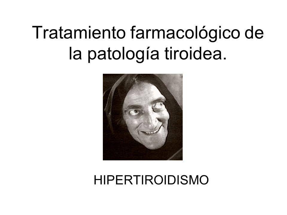 HIPERTIROIDISMO Fármacos Anti-tiroideos Otros fármacos B-Bloqueadores Dexametasona -Inhibe la secreción de hormona y.
