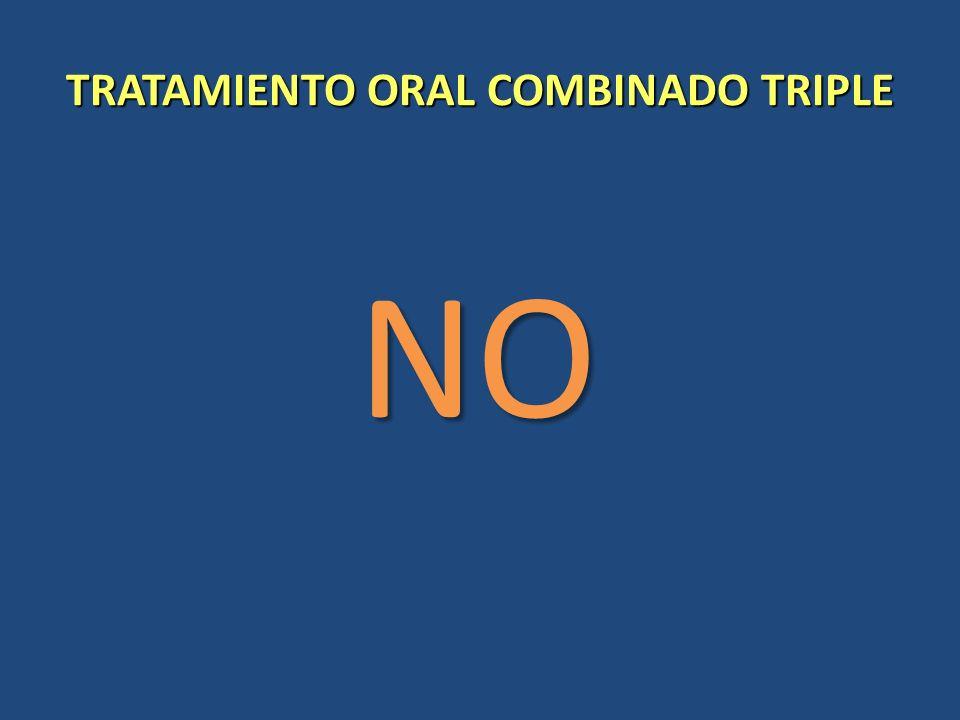 TRATAMIENTO ORAL COMBINADO TRIPLE NO