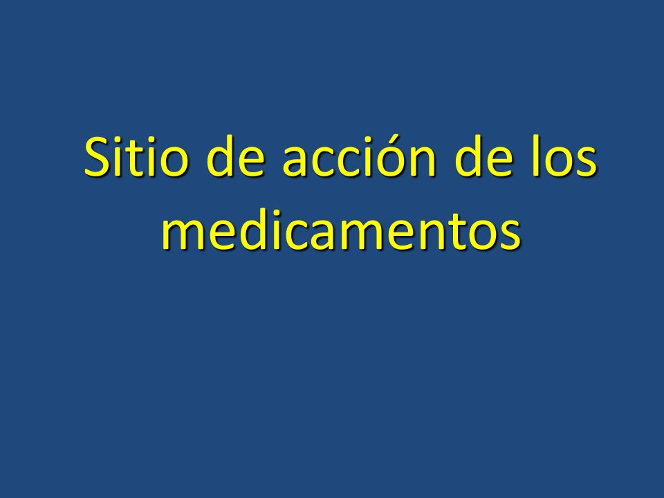 Sitio de acción de los medicamentos