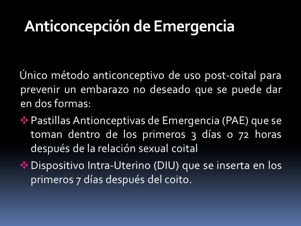 Anticoncepción de Emergencia Único método anticonceptivo de uso post-coital para prevenir un embarazo no deseado que se puede dar en dos formas: Pasti