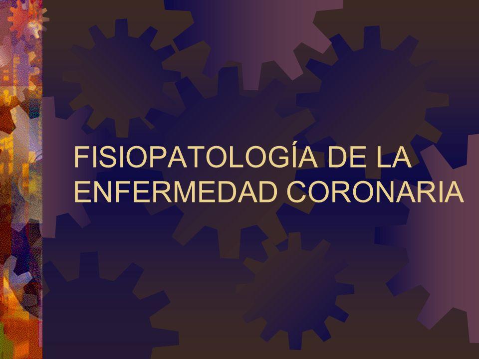 Enfermedad Coronaria Existen numerosas patologías capaces de producir trastornos de la circulación: Ateroesclerosis Embolia Arteritis Disección Estenosis