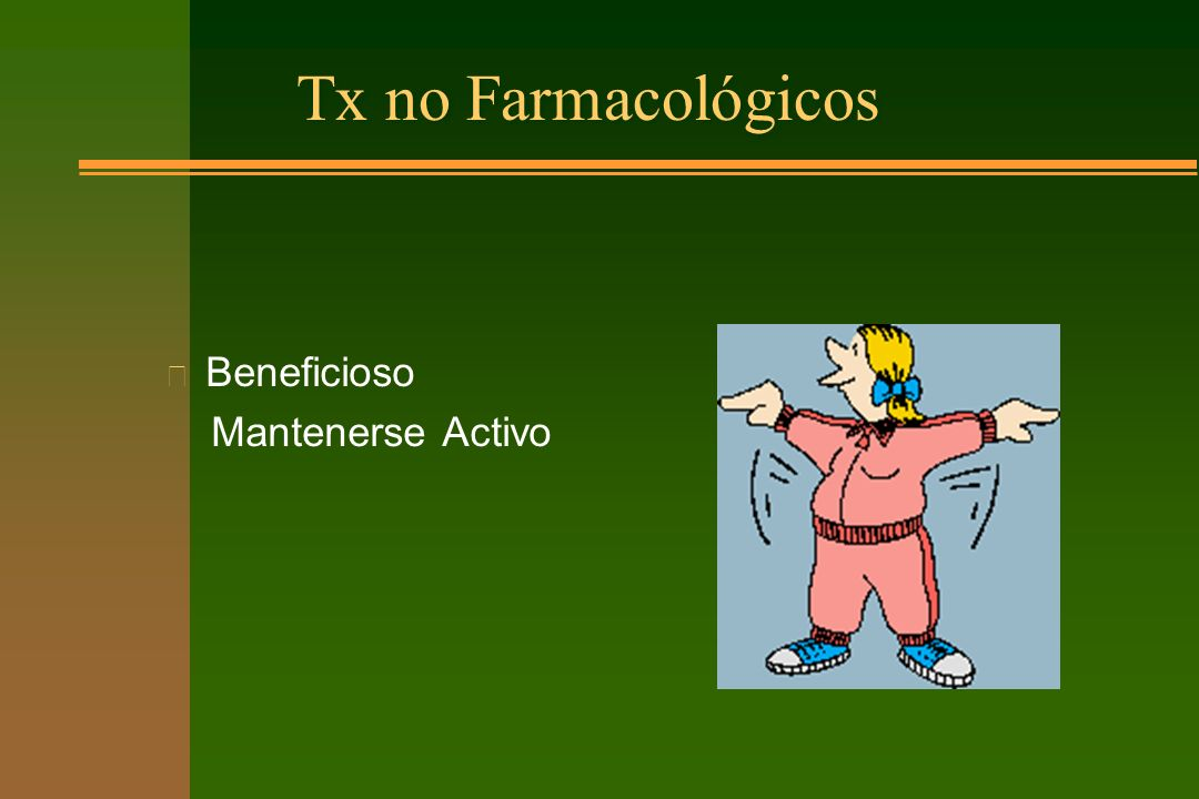 Tx no Farmacológicos n Beneficioso Mantenerse Activo