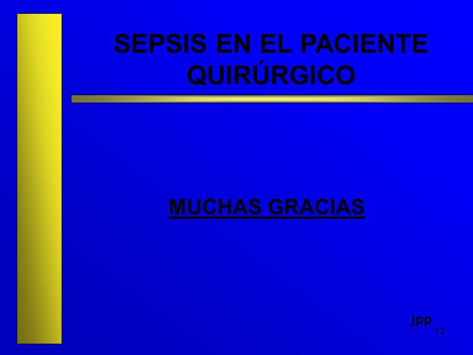 13 SEPSIS EN EL PACIENTE QUIRÚRGICO MUCHAS GRACIAS jpp