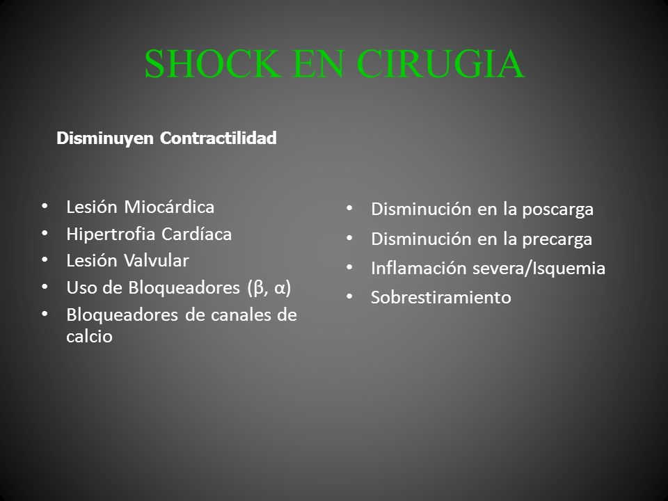 SHOCK EN CIRUGIA Lesión Miocárdica Hipertrofia Cardíaca Lesión Valvular Uso de Bloqueadores (β, α) Bloqueadores de canales de calcio Disminución en la