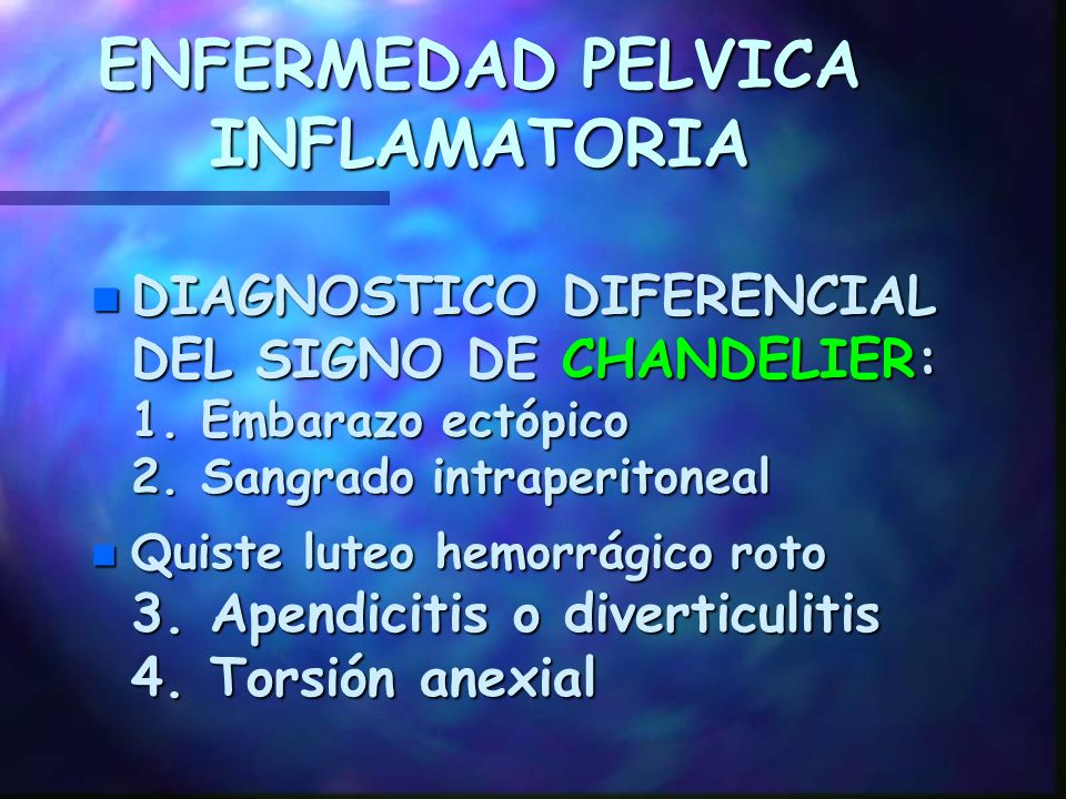 ENFERMEDAD PELVICA INFALMATORIA n 3. VES > 15 mm/h 4. PUS a la culdocentesis. 5. Masa palpable o visible en U S. 6. Cultivo + por Gonococo o Chlamydia