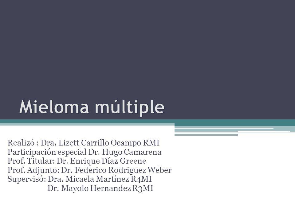 Realizó : Dra. Lizett Carrillo Ocampo RMI Participación especial Dr. Hugo Camarena Prof. Titular: Dr. Enrique Díaz Greene Prof. Adjunto: Dr. Federico