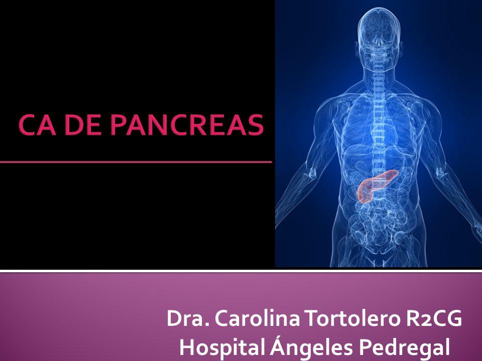 Dra. Carolina Tortolero R2CG Hospital Ángeles Pedregal