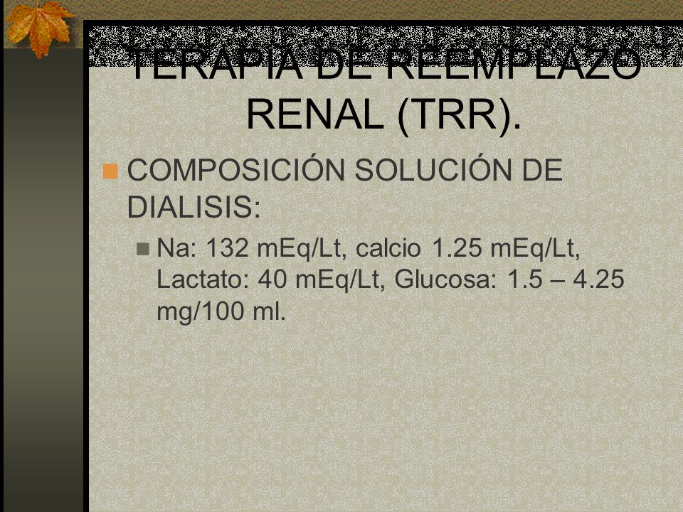 COMPOSICIÓN SOLUCIÓN DE DIALISIS: Na: 132 mEq/Lt, calcio 1.25 mEq/Lt, Lactato: 40 mEq/Lt, Glucosa: 1.5 – 4.25 mg/100 ml.