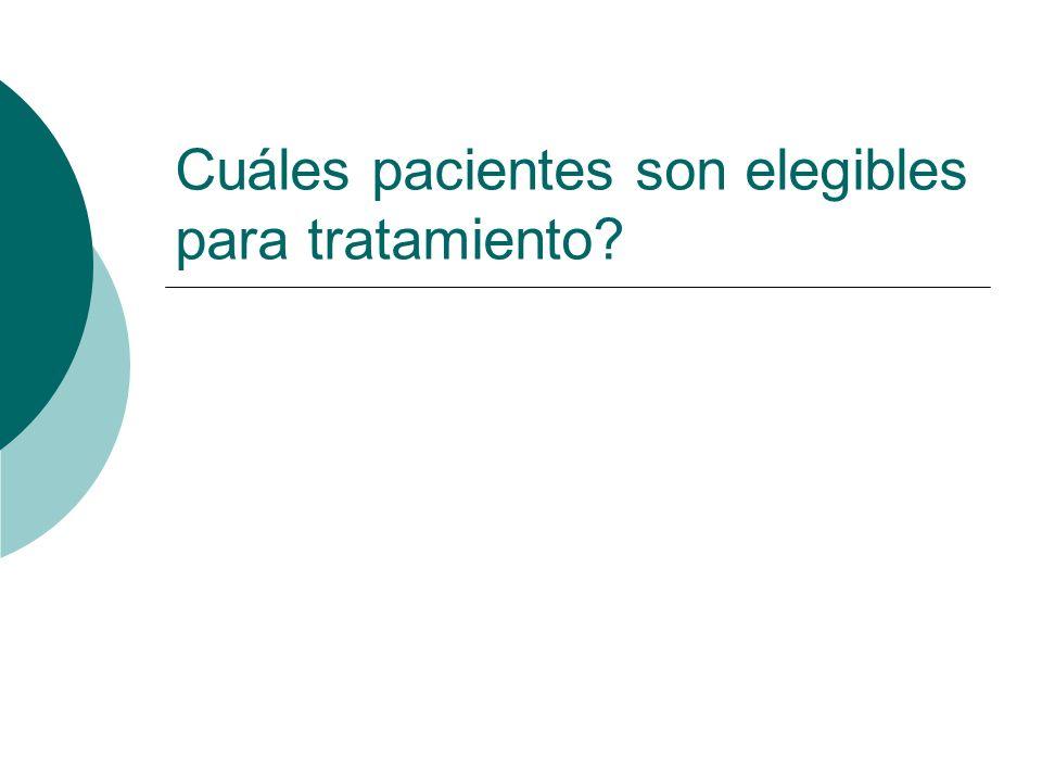 Cuáles pacientes son elegibles para tratamiento?