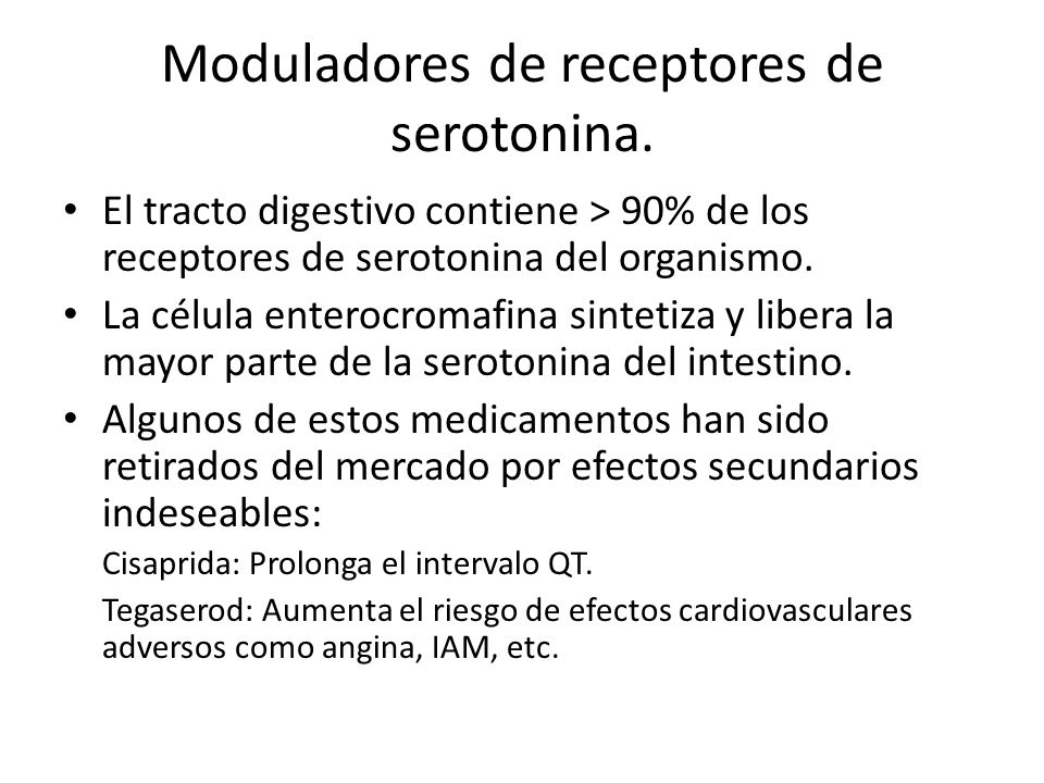 Moduladores de receptores de serotonina. El tracto digestivo contiene > 90% de los receptores de serotonina del organismo. La célula enterocromafina s