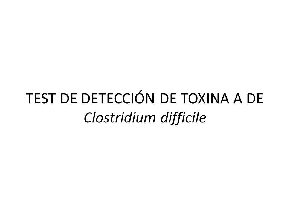 TEST DE DETECCIÓN DE TOXINA A DE Clostridium difficile