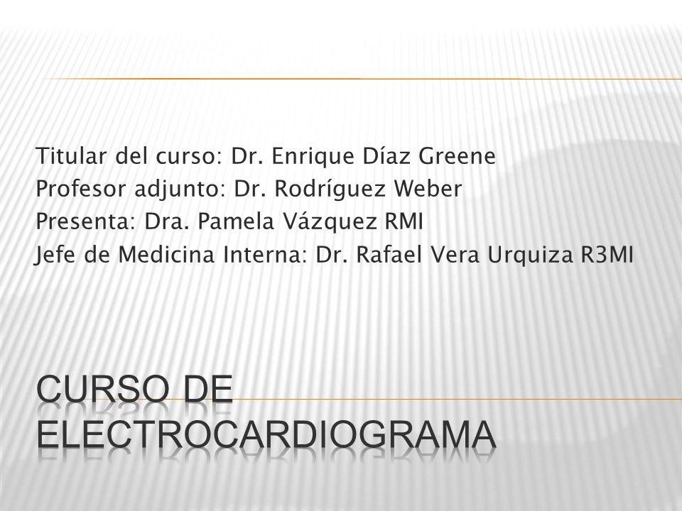 Titular del curso: Dr. Enrique Díaz Greene Profesor adjunto: Dr. Rodríguez Weber Presenta: Dra. Pamela Vázquez RMI Jefe de Medicina Interna: Dr. Rafae
