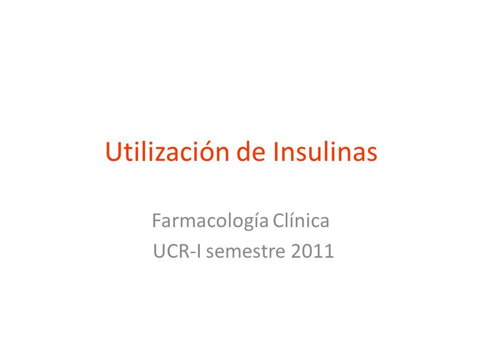 Utilización de Insulinas Farmacología Clínica UCR-I semestre 2011