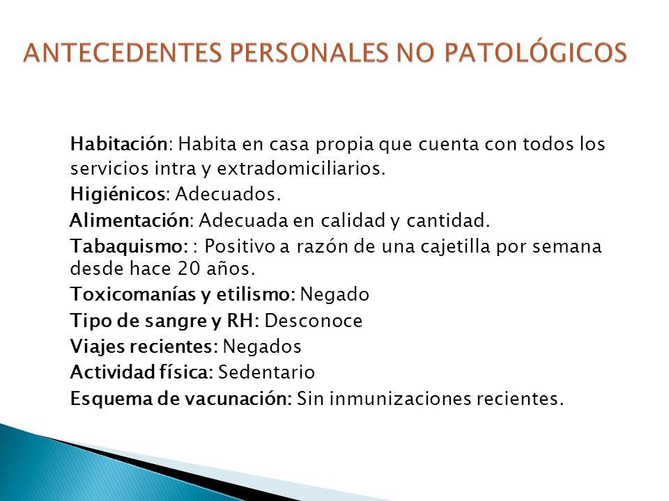 Alergias: Negado Cirugías: Ninguna Médicos: Diabetes Mellitus tipo 2 diagnosticada en el 2007.