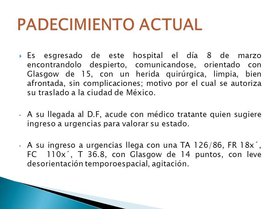Paciente de edad biológica similar a la cronológica, alerta, orientado en las tres esferas: TA: 126/86 mmHg FC: 110 lpm FR: 18 lpm T°: 36.8°C