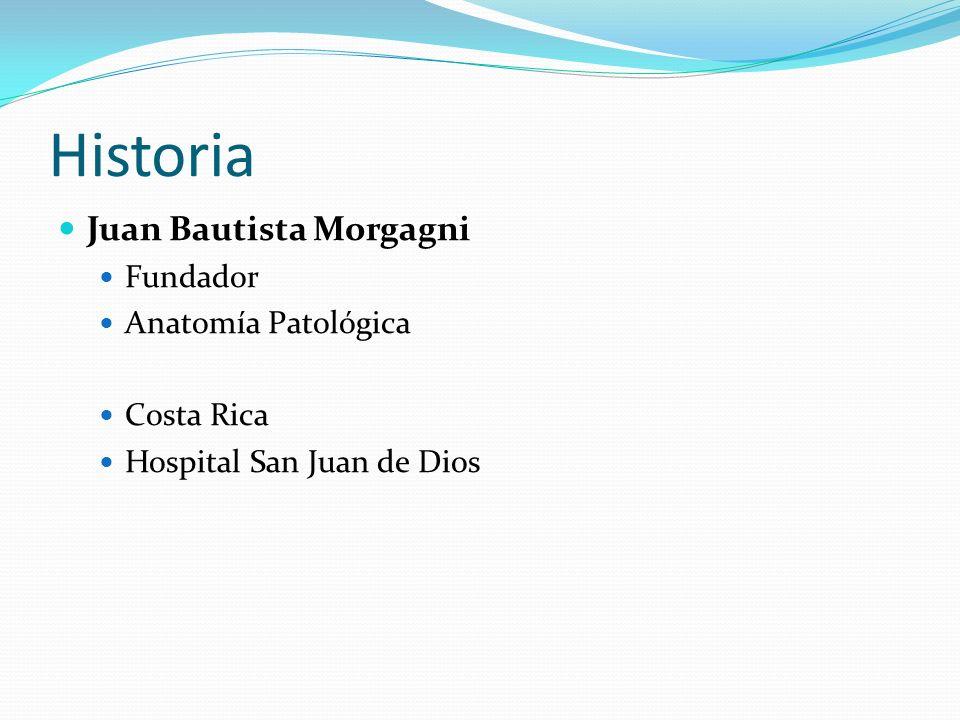Historia Juan Bautista Morgagni Fundador Anatomía Patológica Costa Rica Hospital San Juan de Dios