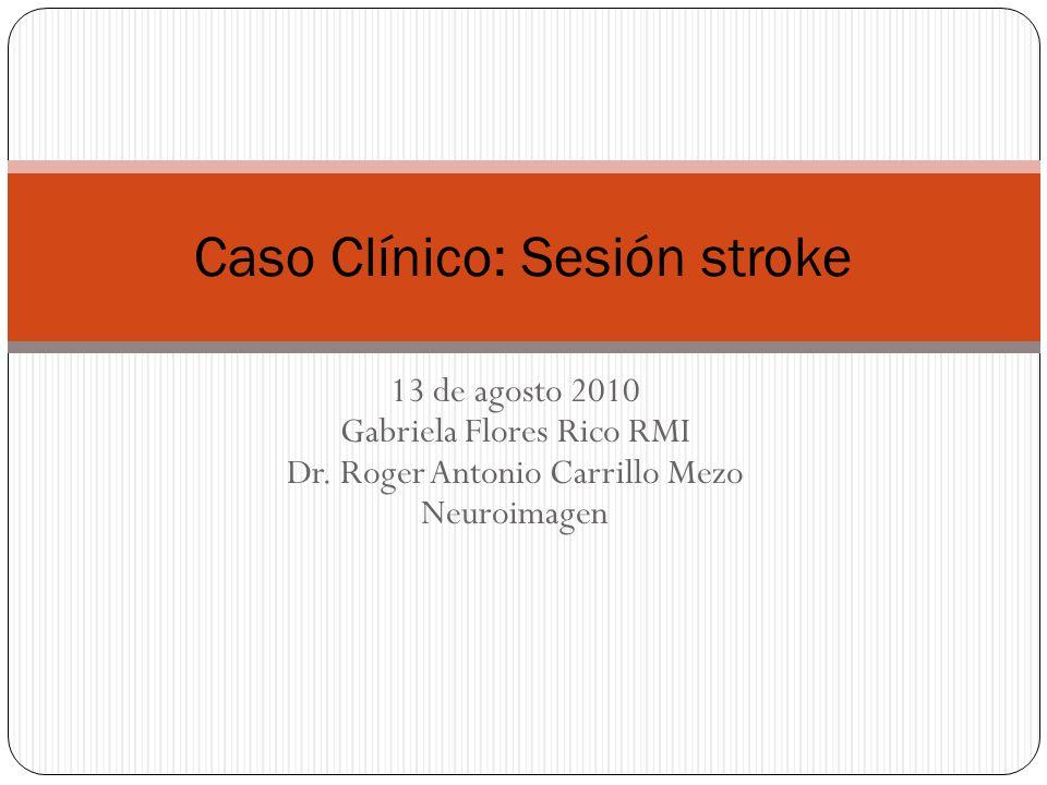 13 de agosto 2010 Gabriela Flores Rico RMI Dr.