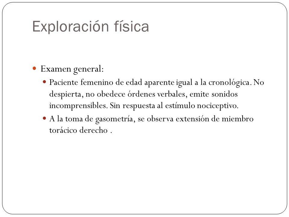 Exploración física Examen general: Paciente femenino de edad aparente igual a la cronológica.