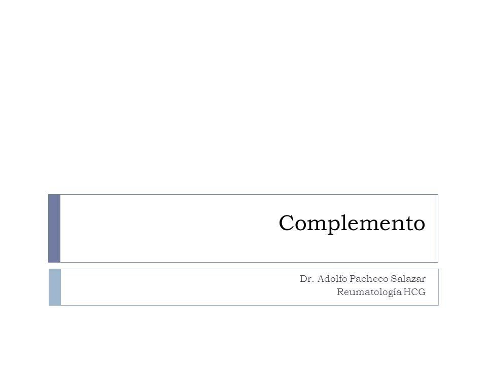Complemento Definición Término colectivo para designar un grupo de proteínas plasmáticas y de membrana que participan en inmunidad innata y adquirida