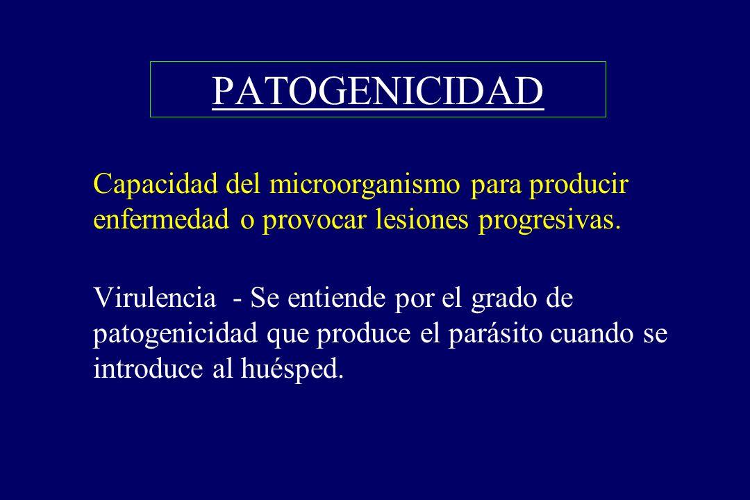 §Capacidad del microorganismo para producir enfermedad o provocar lesiones progresivas. §Virulencia - Se entiende por el grado de patogenicidad que pr