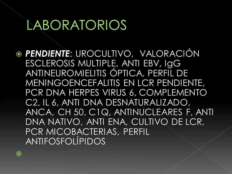 LCR ColorCoagulaciónLeucocitosEritrocitosPolimorfonuclearesMononucleares TransparenteNegativa730Negativos10%90% ProteínasGlucosaCloruros 9341122