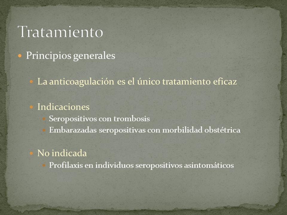 Principios generales La anticoagulación es el único tratamiento eficaz Indicaciones Seropositivos con trombosis Embarazadas seropositivas con morbilid
