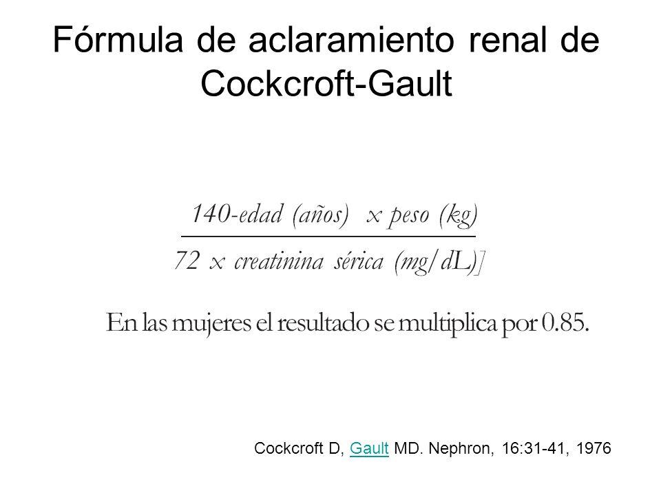 Fórmula de aclaramiento renal de Cockcroft-Gault Cockcroft D, Gault MD. Nephron, 16:31-41, 1976Gault