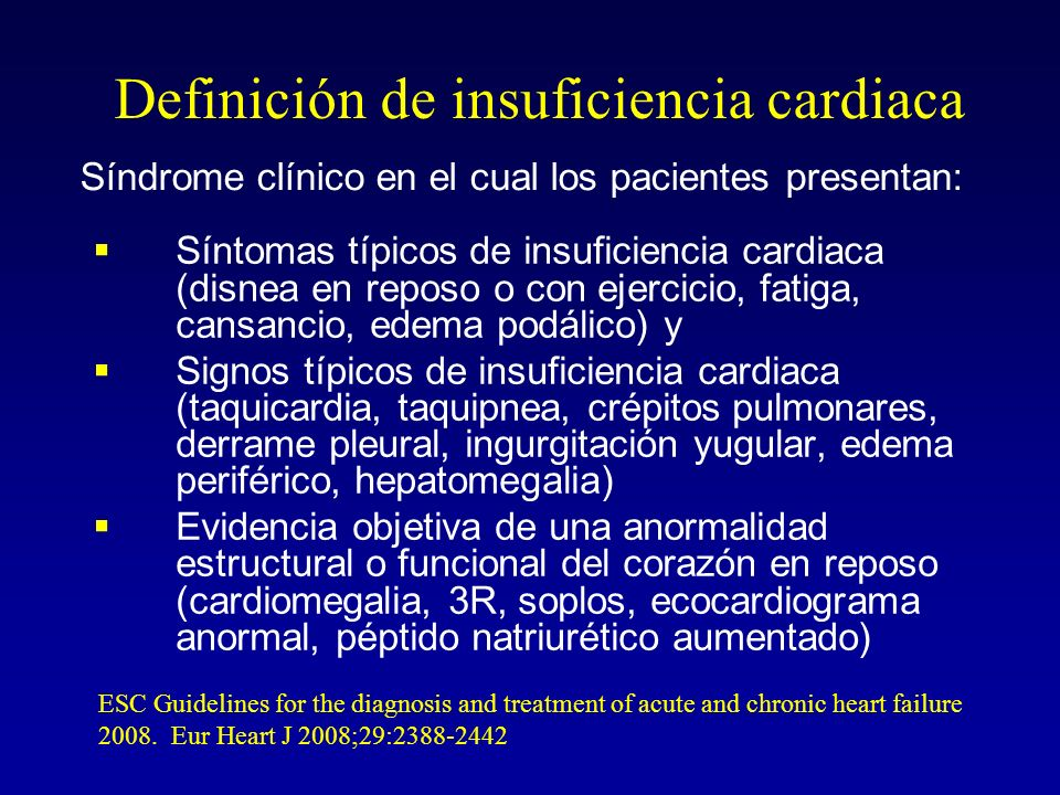 Definición de insuficiencia cardiaca Síntomas típicos de insuficiencia cardiaca (disnea en reposo o con ejercicio, fatiga, cansancio, edema podálico)