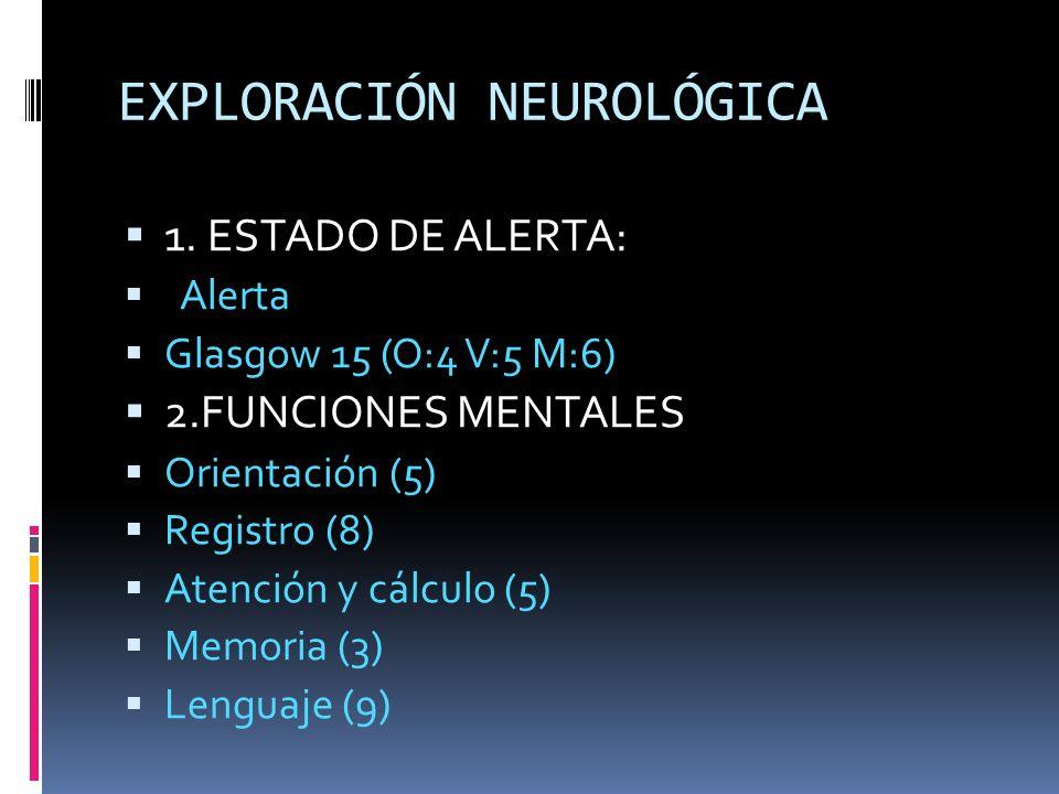 EXPLORACIÓN NEUROLÓGICA 1.
