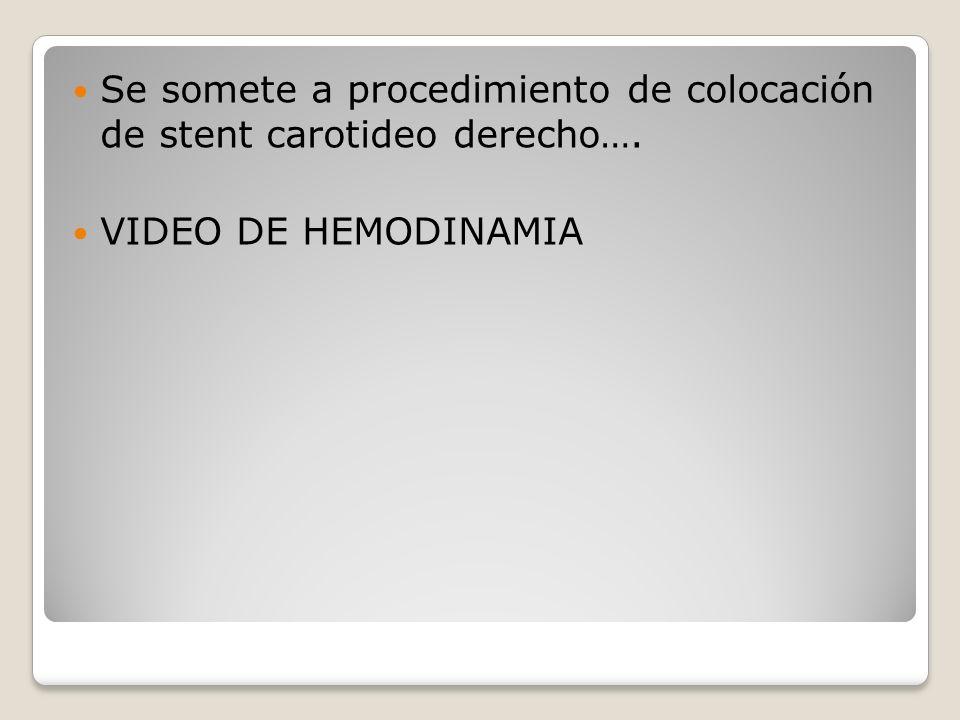 Se somete a procedimiento de colocación de stent carotideo derecho…. VIDEO DE HEMODINAMIA