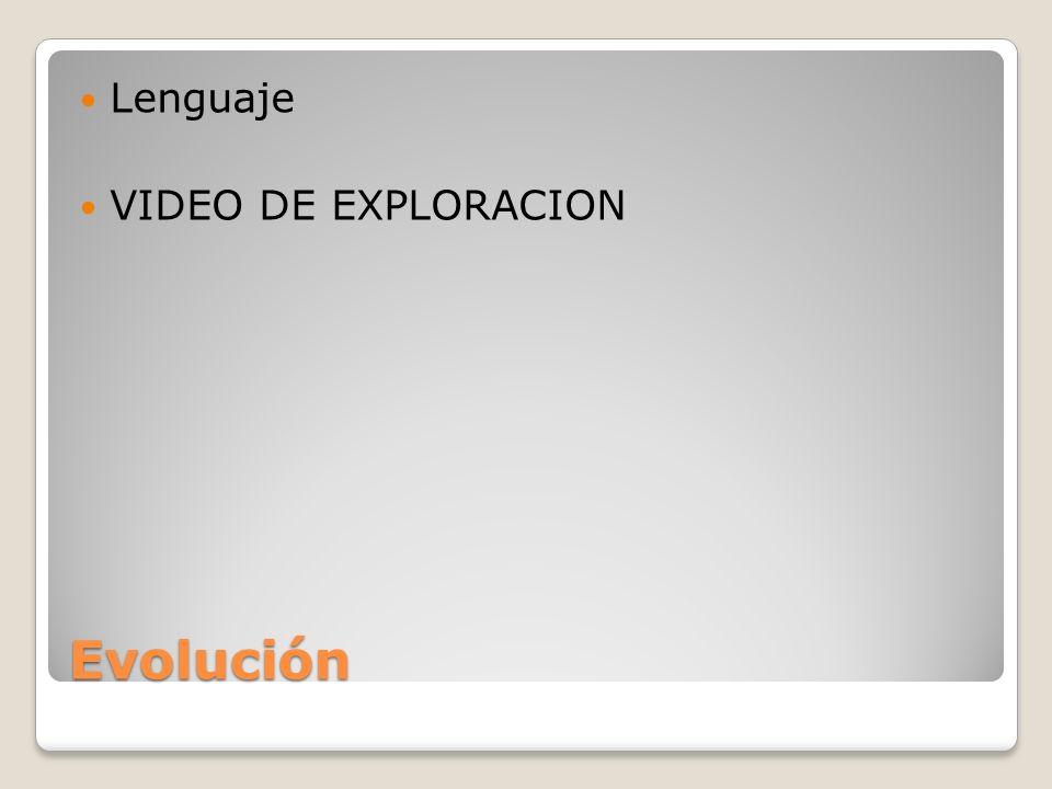 Evolución Lenguaje VIDEO DE EXPLORACION