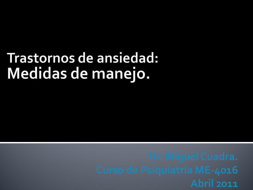 Dr. Miguel Cuadra. Curso de Psiquiatría ME-4016 Abril 2011