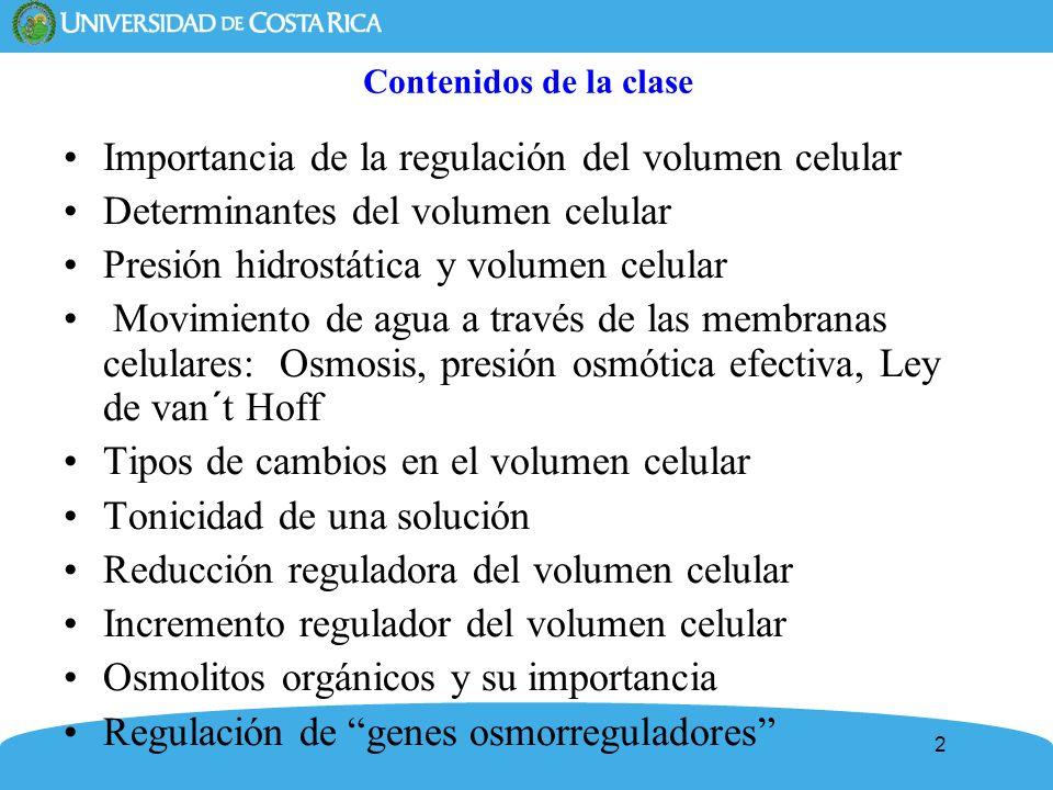 2 Contenidos de la clase Importancia de la regulación del volumen celular Determinantes del volumen celular Presión hidrostática y volumen celular Mov