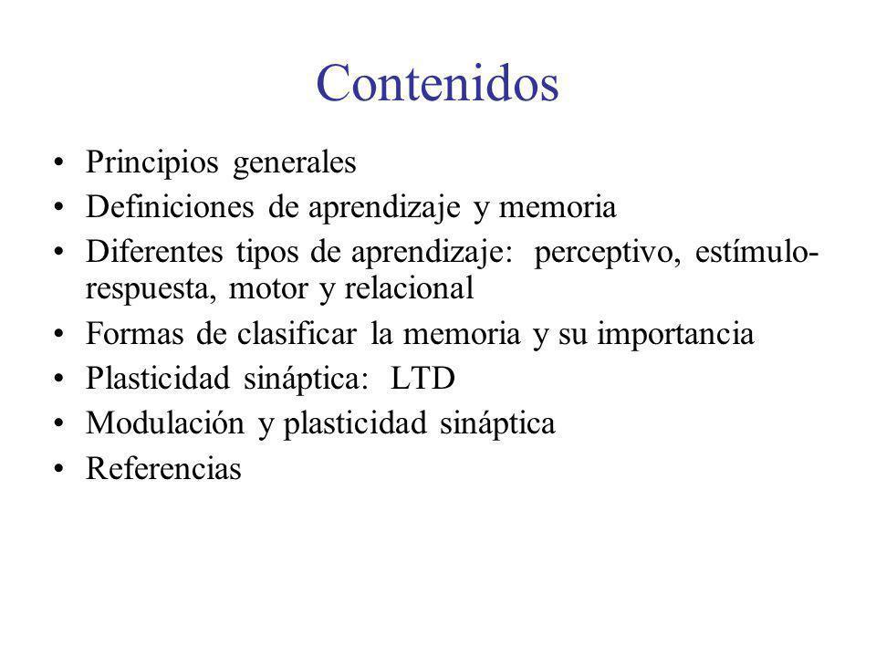 Contenidos Principios generales Definiciones de aprendizaje y memoria Diferentes tipos de aprendizaje: perceptivo, estímulo- respuesta, motor y relaci