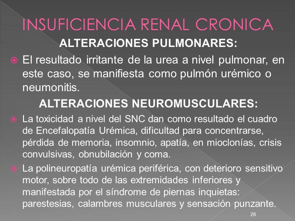 28 ALTERACIONES PULMONARES: El resultado irritante de la urea a nivel pulmonar, en este caso, se manifiesta como pulmón urémico o neumonitis. ALTERACI