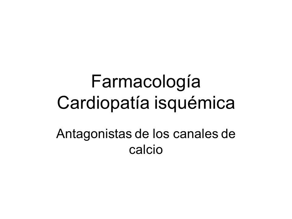 Farmacología Cardiopatía isquémica Antagonistas de los canales de calcio