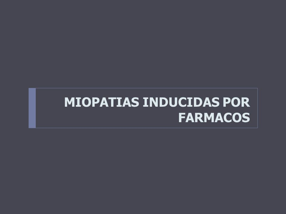 MIOPATIAS INDUCIDAS POR FARMACOS