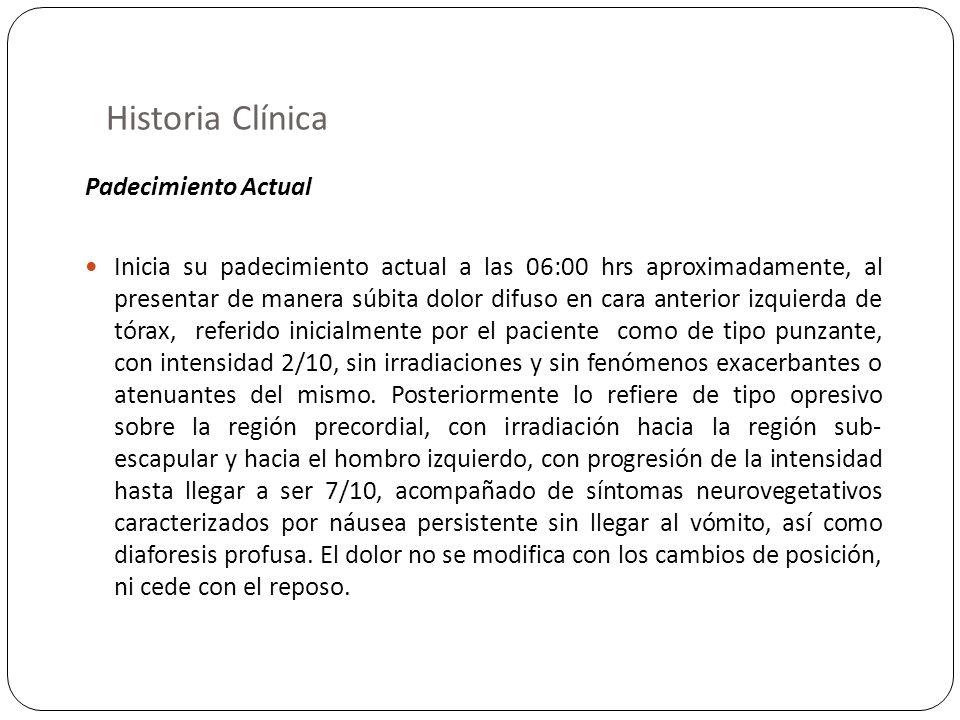 Historia Clínica Padecimiento Actual Inicia su padecimiento actual a las 06:00 hrs aproximadamente, al presentar de manera súbita dolor difuso en cara
