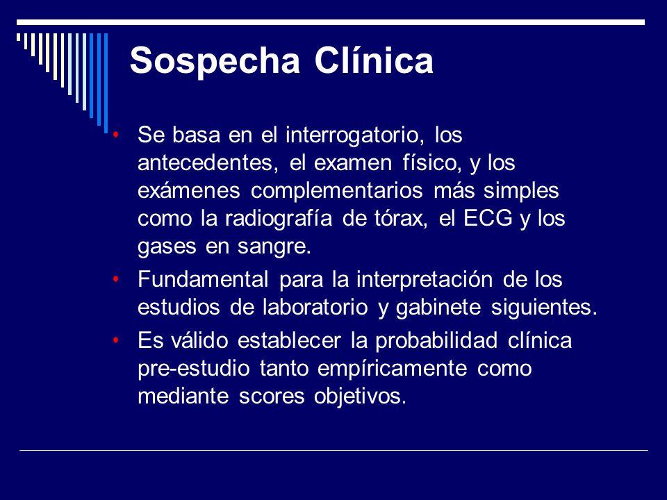 Sospecha Clínica Se basa en el interrogatorio, los antecedentes, el examen físico, y los exámenes complementarios más simples como la radiografía de t