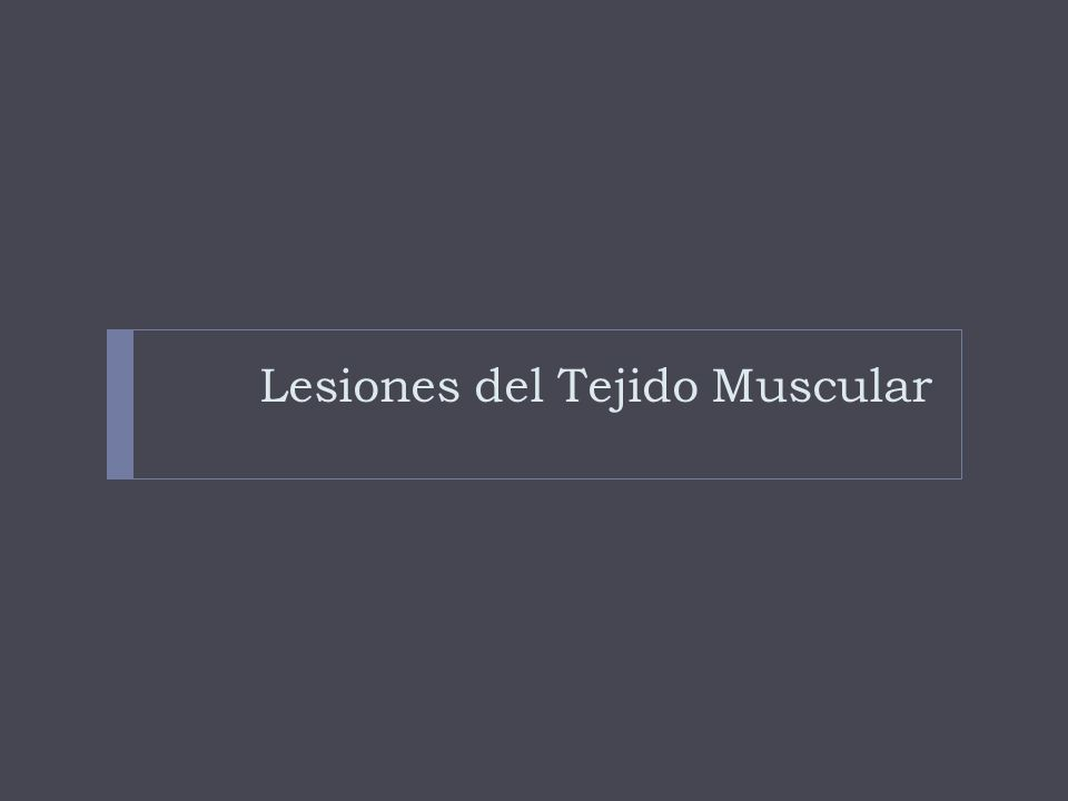 Lesiones del Tejido Muscular