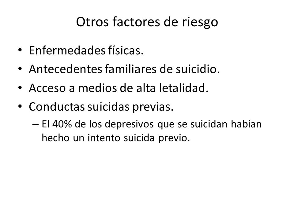 Valoración del riesgo suicida En un paciente psiquiátrico siempre hay que preguntar por ideación suicida.