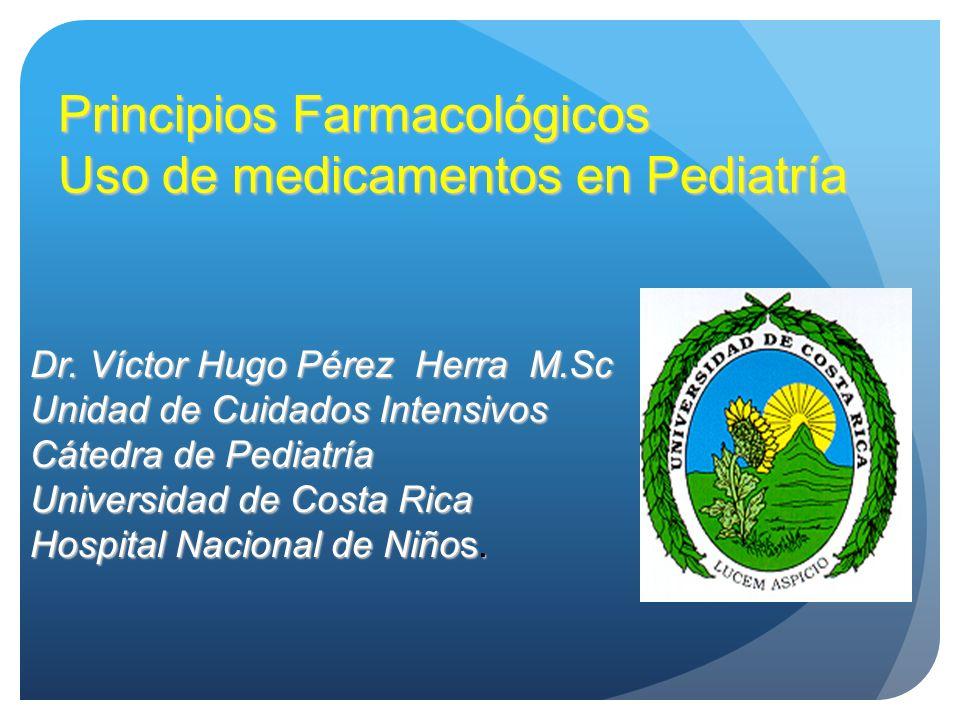 Dr. Víctor Hugo Pérez Herra M.Sc Unidad de Cuidados Intensivos Cátedra de Pediatría Universidad de Costa Rica Hospital Nacional de Niños. Principios F