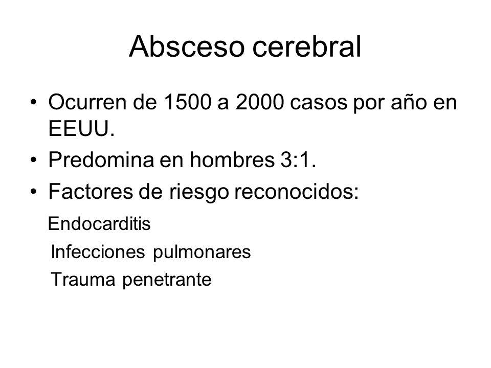 Absceso cerebral Ocurren de 1500 a 2000 casos por año en EEUU. Predomina en hombres 3:1. Factores de riesgo reconocidos: Endocarditis Infecciones pulm