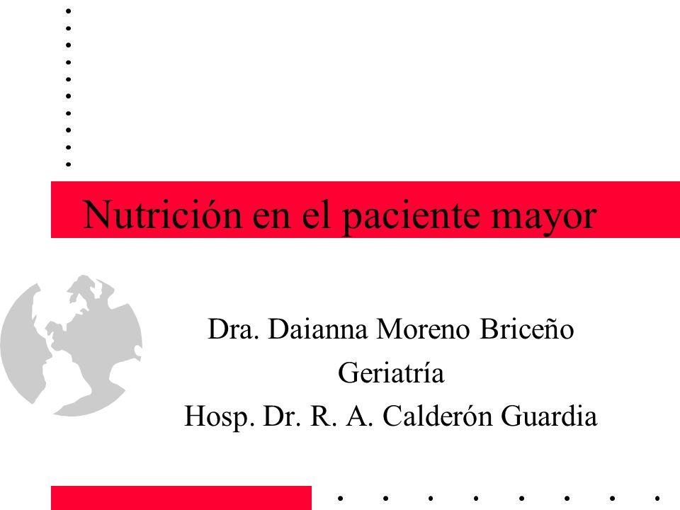 Nutrición 17-44% pac.geriátrico, 30-65% pac. quirúrgico anciano y 52-82% residentes de hogares.