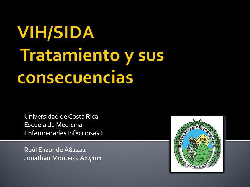 Universidad de Costa Rica Escuela de Medicina Enfermedades Infecciosas II Raúl Elizondo A82221 Jonathan Montero. A84101