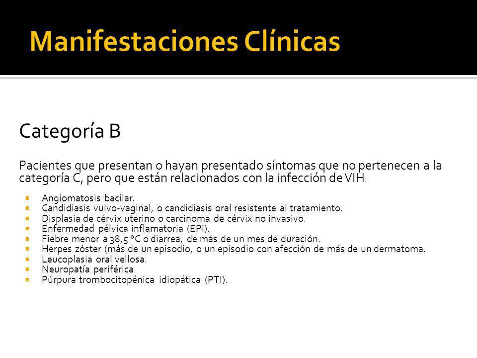Categoría B Pacientes que presentan o hayan presentado síntomas que no pertenecen a la categoría C, pero que están relacionados con la infección de VI
