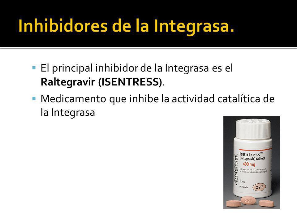 El principal inhibidor de la Integrasa es el Raltegravir (ISENTRESS). Medicamento que inhibe la actividad catalítica de la Integrasa