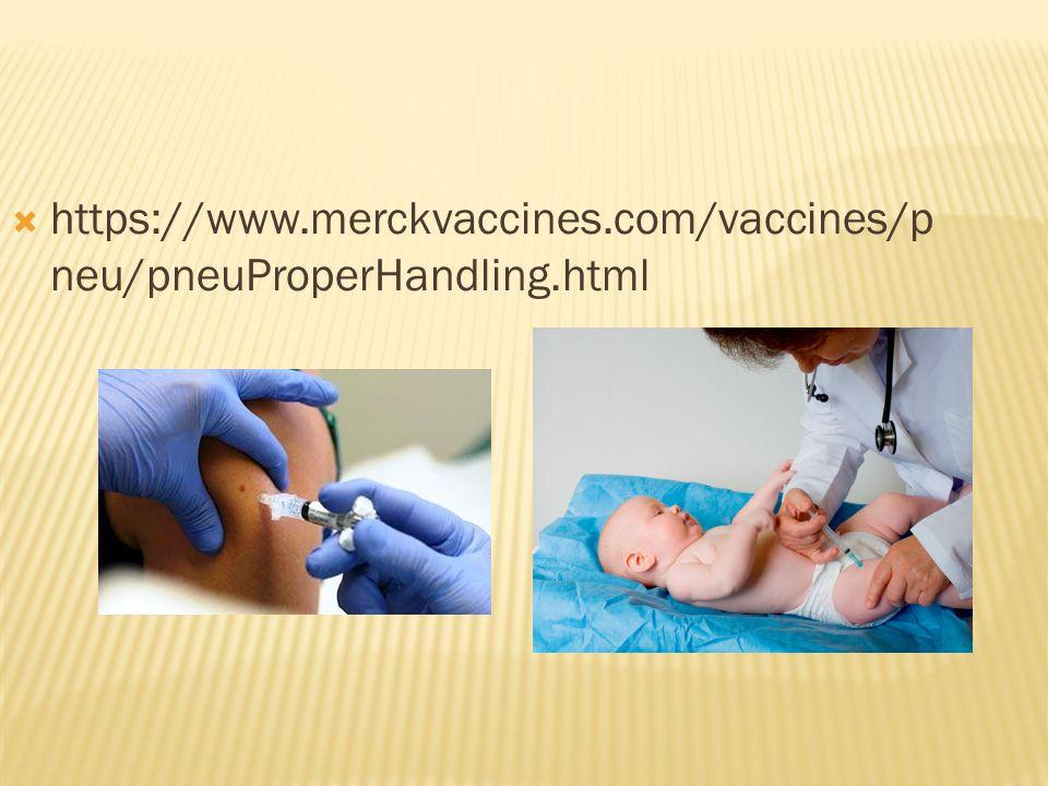 https://www.merckvaccines.com/vaccines/p neu/pneuProperHandling.html