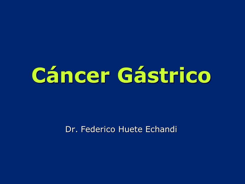 Cáncer Gástrico Dr. Federico Huete Echandi